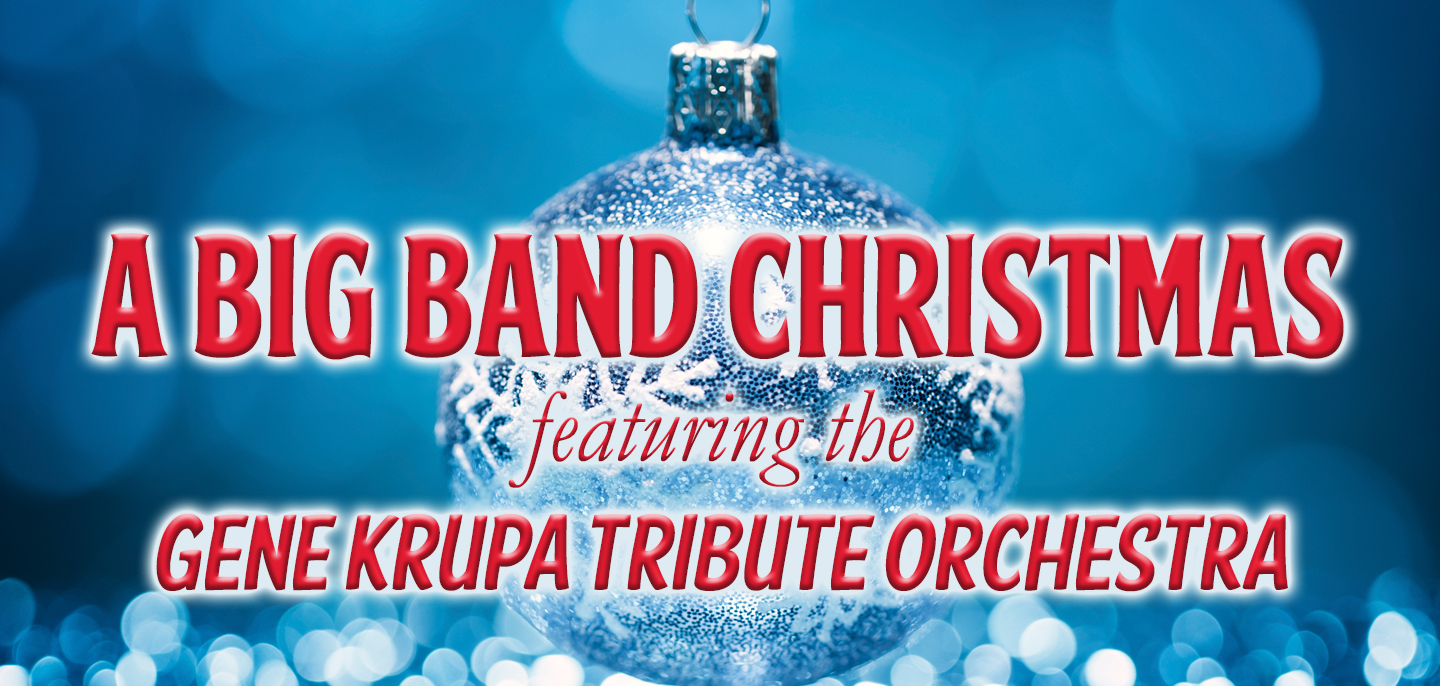 a big band christmas starring the gene krupa tribute orchestra - Big Band Christmas